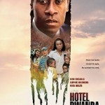 Hotel Rwanda (2004)/ Sometimes in April (2005)/ Shake Hands with the Devil (2007)