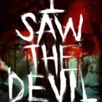 Akmareul Boatda/ I Saw The Devil (2010)