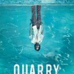Quarry (2016- )