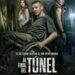 Al final del Túnel/ At the End of the Tunnel (2016)