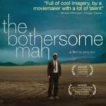 Den brysomme mannen/ The Bothersome Man (2006)